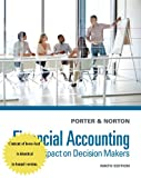 Financial Accounting : The Impact on Decision Makers, Porter, Gary A. and Norton, Curtis L., 1285182960