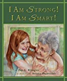 img - for I Am Strong! I Am Smart! by Fay A. Klingler (2014-02-20) book / textbook / text book