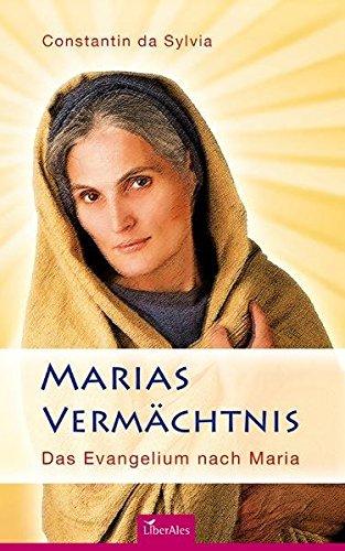 Marias Vermächtnis: Das Evangelium nach Maria