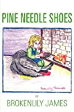 Pine Needle Shoes, Brokenlily James, 1604771542