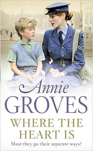 Book Where the Heart Is by Annie Groves (18-Feb-2010)