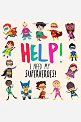 Help! I Need My Superheroes!: A Fun Where's Wally Style Book for 2-4 Year Olds Paperback