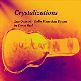 Crystalizations: Jazz Quartet - Violin Piano Bass Drums by Denys Geel (Jazz Ensembles Book 2)