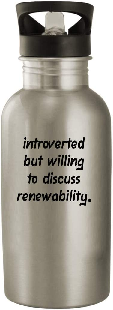 Introverted But Willing To Discuss Renewability - 20oz Stainless Steel Water Bottle, Silver