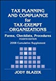 Tax Planning and Compliance for Tax-Exempt Organizations, Fourth Edition 2008 Cumulative Supplement