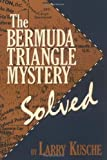 img - for The Bermuda Triangle Mystery - Solved by Larry Kusche (1995-04-01) book / textbook / text book