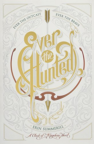Ever the Hunted (A Clash of Kingdoms Novel)