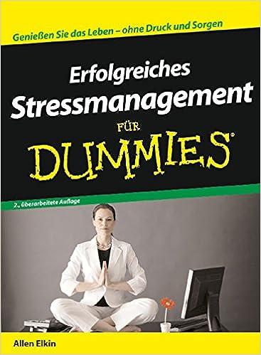 Erfolgreiches Stressmanagement Fur Dummies (Für Dummies)