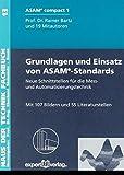 Grundlagen und Einsatz von ASAM®-Standards: Neue Schnittstellen für die Mess- und Automatisierungstechnik (Haus der Technik - Fachbuchreihe)