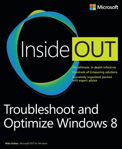 [PDF] Troubleshoot and Optimize Windows 8 Inside Out Free Download | Publisher : Microsoft Press | Category : Computers & Internet | ISBN 10 : 0735670803 | ISBN 13 : 9780735670808