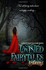 Twisted Fairy Tales Anthology (Volume 1) Paperback