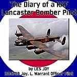 The Diary of a RAF Lancaster Bomber Pilot: World War II | Les Joy