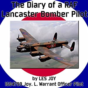 The Diary of a RAF Lancaster Bomber Pilot Audiobook