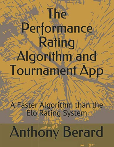 The Performance Rating Algorithm and Tournament App: A Faster Algorithm than the Elo Rating System (PRA Theory and Use)