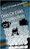 : Den Of Eek! A Collection Of New Horror Fiction