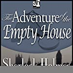 The Adventure of the Empty House: Sherlock Holmes | Sir Arthur Conan Doyle