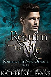 Return to Me: a Slow Burn Friends-to-Lovers Romance (Romance in New Orleans Book 1)