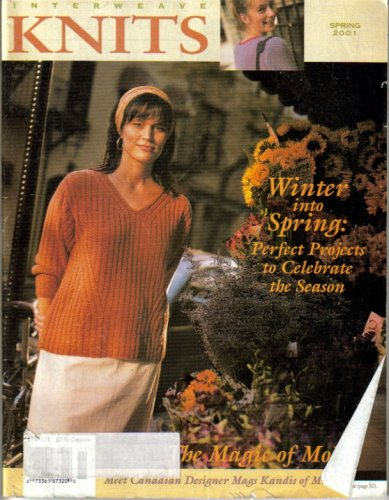 Interweave Knits - Spring 2001 (Winter into Spring: Perfect Projects to Celebrate the Season, VI)