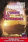 À l'ombre des patriarches par Pouchairet