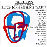 Two Rooms - Celebrating The Songs Of Elton John & Bernie Taupin