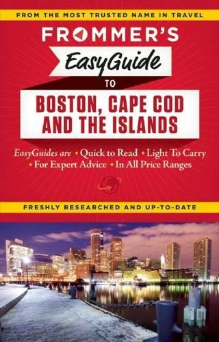 Frommer's EasyGuide to Boston, Cape Cod and the Islands (Easy (Guide Cape)