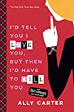 I'd Tell You I Love You, But Then I'd Have To Kill You (Turtleback School & Library Binding Edition) (Gallagher Girls)