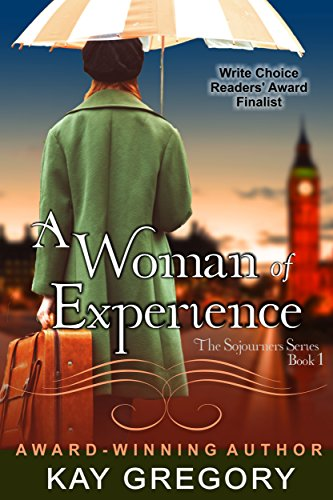 A Woman of Experience (The Sojourners Series, Book 1) by [Gregory, Kay]