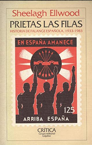 Prietas las filas : historia de lafalange española 1933-1983 ...