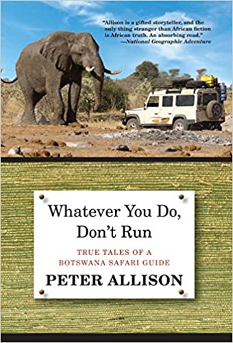 The Whatever You Do, Don't Run by Peter Allison travel product recommended by Erica Levine Weber on Lifney.