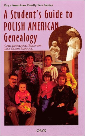 A Student's Guide to Polish American Genealogy (Oryx American Family Tree Series) by Carl Sokolnicki Rollyson - Paddock Mall