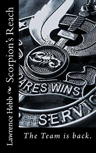 Scorpion's Reach: The team is back (Scorpion 1 Book 2)