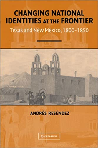 Amazon changing national identities at the frontier texas and changing national identities at the frontier texas and new mexico 1800 1850 first paperback edition edition fandeluxe Choice Image