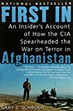 img - for First In: An Insider's Account of How the CIA Spearheaded the War on Terror in Afghanistan book / textbook / text book