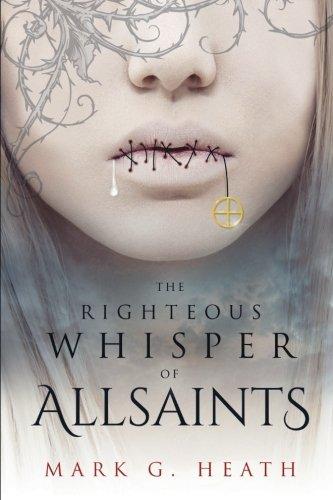 The Righteous Whisper of Allsaints (The White Blood Chronicles) (Volume 2)