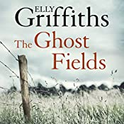 The Ghost Fields: Ruth Galloway, Book 7 | Elly Griffiths