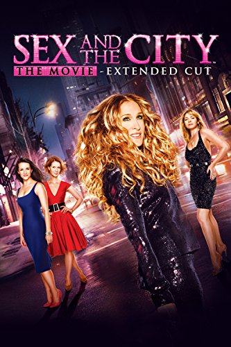 Sex And The City  The Movie  Extended Cut
