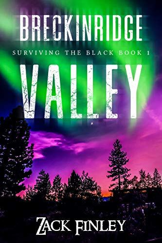 Breckinridge Valley: Surviving the Black--Book 1 of a Post-Apocalyptical series by [Finley, Zack]