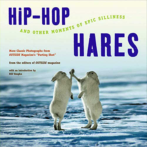 Hip-Hop Hares: And Other Moments of Epic Silliness (Best Hip Hop Magazine)