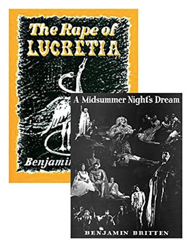 The Rape of Lucretia, Op. 37 (Opera in Two Acts) / A Midsummer Night's Dream, Op. 64 (Opera in Three Acts). TWO BOOKS IN ONE
