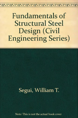Fundamentals of Structural Steel Design (Civil Engineering Series)