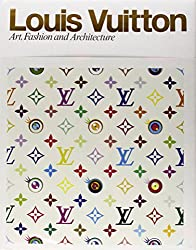 Louis Vuitton: Art, Fashion and Architecture