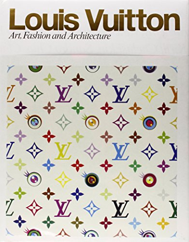 Louis Vuitton: Art, Fashion and Architecture by Rizzoli