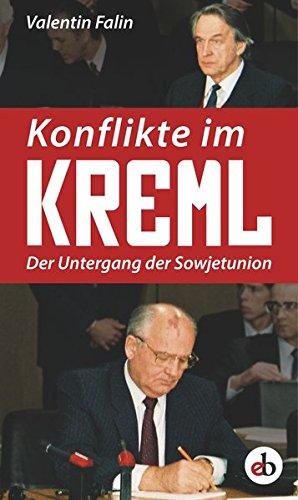 Konflikte im Kreml: Der Untergang der Sowjetunion