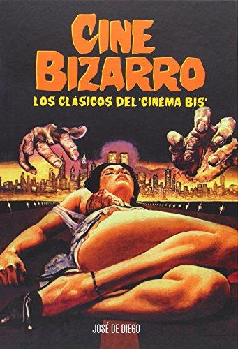 Descargar Libro Cine Bizarro De José José De Diego