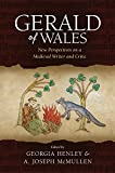 Gerald of Wales: New Perspectives on a Medieval Writer and Critic