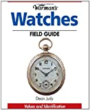 Warman's Watches Field Guide, Dean Judy, 0896891372