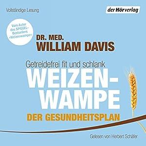 Weizenwampe - Der Gesundheitsplan Hörbuch