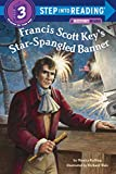 Francis Scott Key's Star-Spangled Banner (Step into Reading)