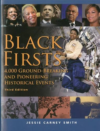 (Black Firsts: 4,000 Ground-Breaking and Pioneering Historical Events )