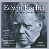 Edwin Fischer: The Legacy of a Great Pianist (Concert Performances and Broadcasts, 1943-1953)